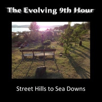 The Evolving 9th Hour - Street Hills to Sea Downs
