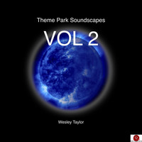 Wesley Taylor - Theme Park Soundscapes, Vol. 2