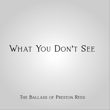 Preston Reed - What You Don't See