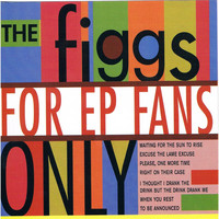 The Figgs - For EP Fans Only