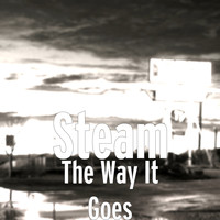 Steam - The Way It Goes