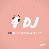 Various Artists / - 4 DJ: UnDiscovered Weekly #56