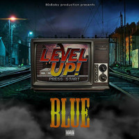 Blue - #Levelup (Explicit)