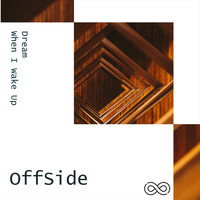 Offside - Dream (When I Wake Up)