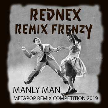 Rednex - Manly Man Remix Frenzy (Metapop Remix Competition 2019)