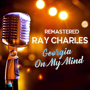 Ray Charles - Georgia on My Mind (Remastered)