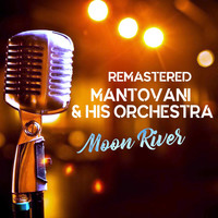 Mantovani And His Orchestra - Moon River (Remastered)