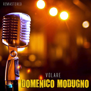 Domenico Modugno - Volare (Remastered)