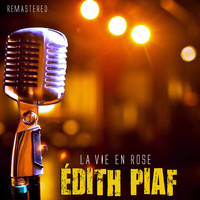 Édith Piaf - La vie en rose (Remastered)