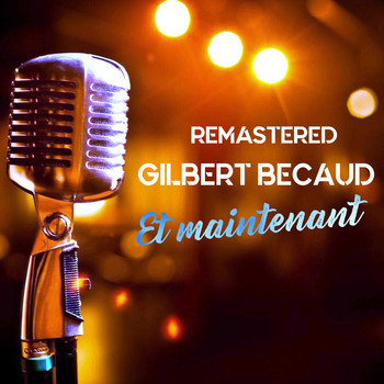 Gilbert Bécaud - Et maintenant (Remastered)