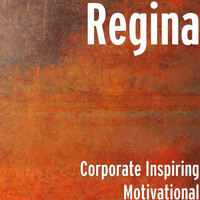 Regina - Corporate Inspiring Motivational