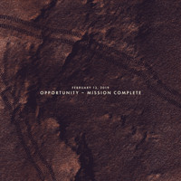Sleeping At Last - February 13, 2019: Opportunity - Mission Complete