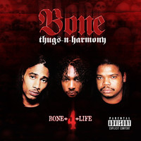 Bone Thugs-N-Harmony - Bone 4 Life (Explicit)