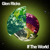 Glen Ricks - If The World