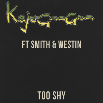 Kajagoogoo - Too Shy (Ft Smith & Westin)