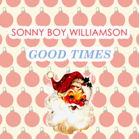 Sonny Boy Williamson - Good Times