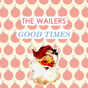 The Wailers - Good Times