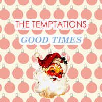 The Temptations - Good Times