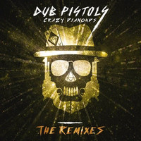 Dub Pistols - Crazy Diamonds (The Remixes, Vol. 3)