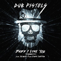 Dub Pistols - Baby I Love You (Explicit)