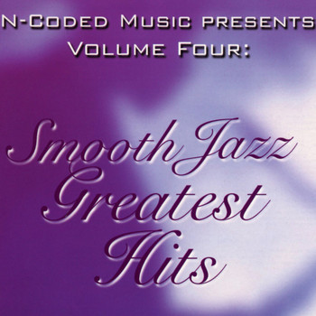 Various Artists - N-Coded Music Presents: Smooth Jazz Greatest Hits, Vol. 4