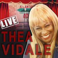 Thea Vidale - Thea Vidale Live from the Atlanta Comedy Theater (Explicit)