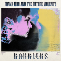 Frank Iero & The Future Violents - Barriers (Explicit)