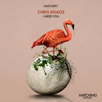 Chris Khaos - I Need You