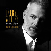 Darryl Worley - Second Wind: Latest and Greatest