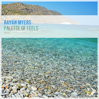 Rayan Myers - Palette of Feels