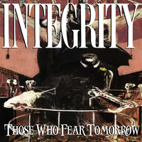 Integrity - Those Who Fear Tomorrow (25th Anniversary Remix) (Explicit)