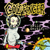 Goldfinger - Hello Destiny