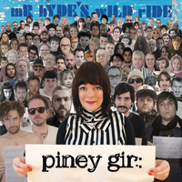 Piney Gir - Mr. Hyde's Wild Ride (Deluxe Edition)