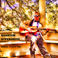 The Quantum Hyperdrive - Satan, I Love You