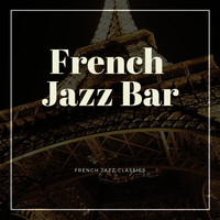 French Jazz Bar - French Jazz Classics
