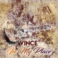Vince - In My Place