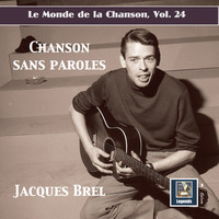 Jacques Brel - Le monde de la chanson, Vol. 24: Jacques Brel – Chanson sans paroles (Remastered 2019)