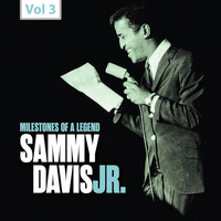 Sammy Davis Jr. - Milestones of a Legend: Sammy Davis Jr., Vol. 3