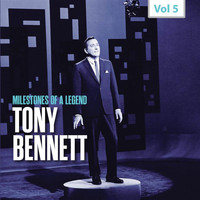 Tony Bennett - Milestones of a Legend - Tony Bennett, Vol. 5