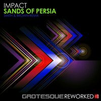 Impact - Sands of Persia (Smith & Brown Remix)