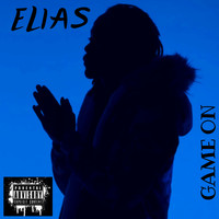 Elias - Game On (Explicit)