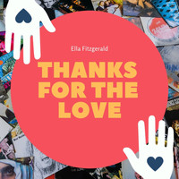 Ella Fitzgerald - Thanks for the Love