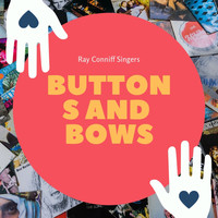Ray Conniff Singers - Buttons and Bows