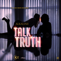 Alkaline - Talk Truth - Single