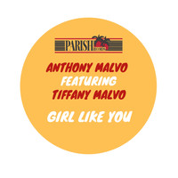 Anthony Malvo - Girl Like You (feat Tiffany Malvo) - Single