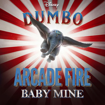 "Arcade Fire - Baby Mine (From ""Dumbo"")"