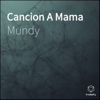Mundy - Cancion A Mama