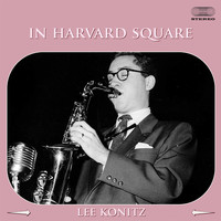 Lee Konitz - In Harvard Square Medley: No Splice / She's Funny That Way / Time On My Hands / Foolin' Myself / Ronnie's Tune / Froggy Day / My Old Flame / If I Had You / Foolin' Myself (2nd Version) / Ablution
