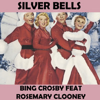 Bing Crosby - Silver Bells (feat. Rosemary Clooney)