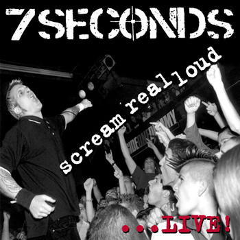 7 Seconds - Scream Real Loud (Live [Explicit])